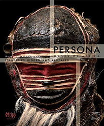Image Persona: Masks of Africa - Identities Hidden and Revealed