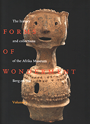 Image FORMS OF WONDERMENT: The History And Collections Of The Afrika Museum Berg And Dal, 2 Vols.
