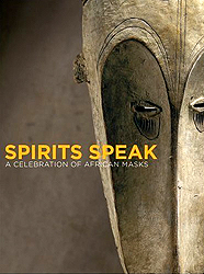 Image Spirit Speaks: A Celebration of African Masks
